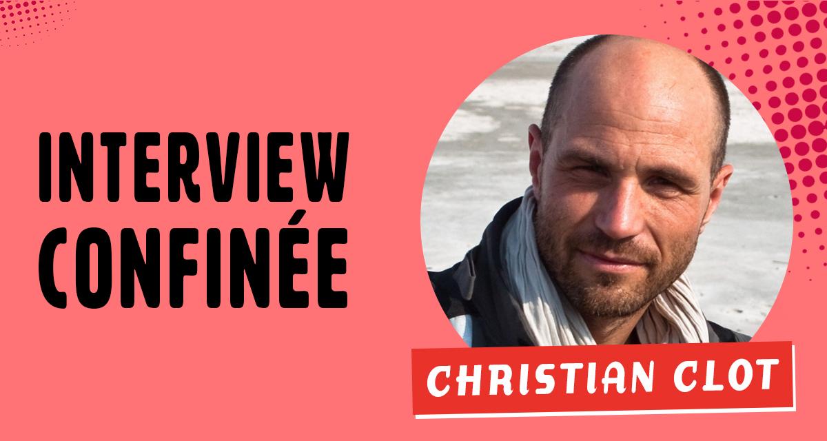 Interview de Christian Clot