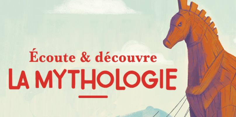 Ecoute et découvre la mythologie