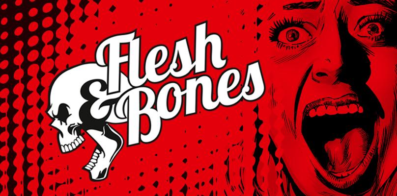 Flesh n Bones