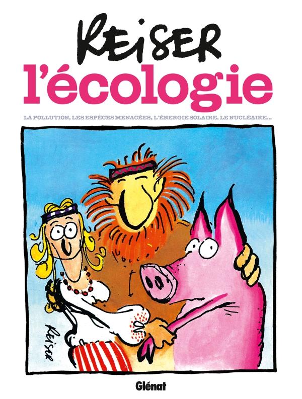 Reiser et l'écologie NE | Éditions Glénat