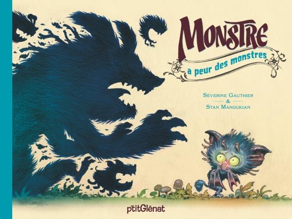 Monstre A Peur Des Monstres Editions Glenat
