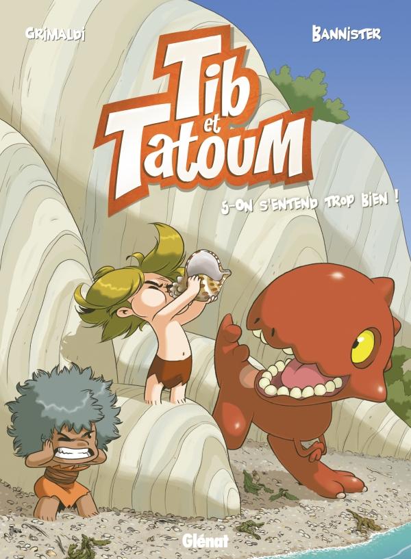 Tib et Tatoum (5) : On s'entend trop bien !