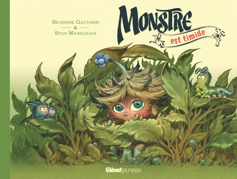 Monstre Est Timide Editions Glenat