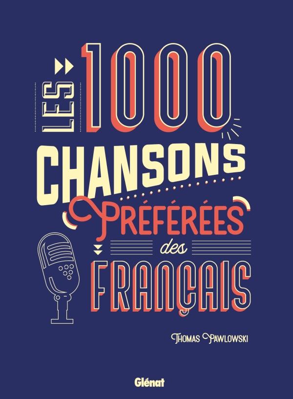 Les 1000 Chansons Preferees Des Francais Editions Glenat