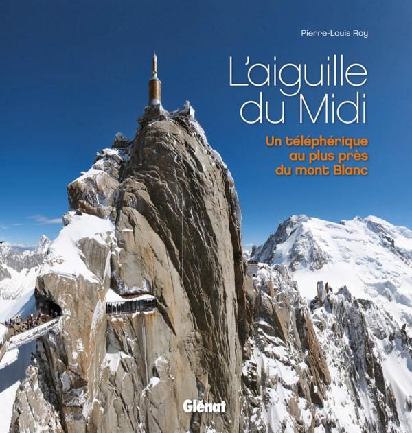 L Aiguille Du Midi éditions Glénat