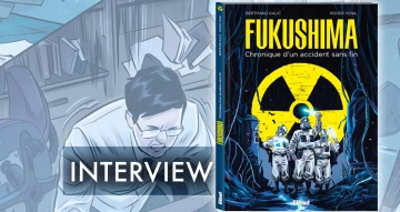 Interview de Bertrand Galic - Fukushima