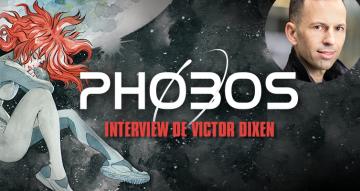 Interview de Victor Dixen pour Phobos