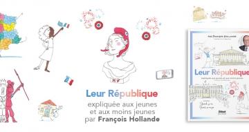 Leur République expliquée aux jeunes et moins jeunes, François Hollande