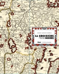 La Croisière Noire : les documents inédits - luxe