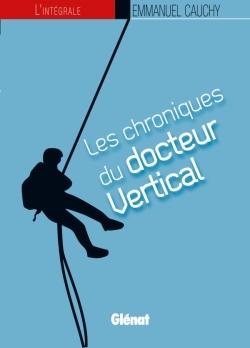 Les chroniques du docteur Vertical - L'intégrale