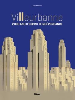 Villeurbanne - 2000 ans d'esprit d'indépendance