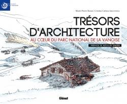Trésors d'architecture au coeur du Parc national de la Vanoise