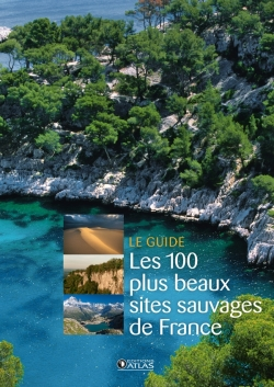 Les 100 plus beaux sites sauvages de France NE