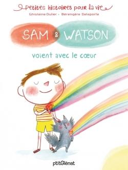 Sam & Watson voient avec le coeur