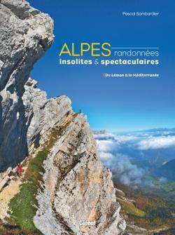 Alpes, randonnées insolites et spectaculaires