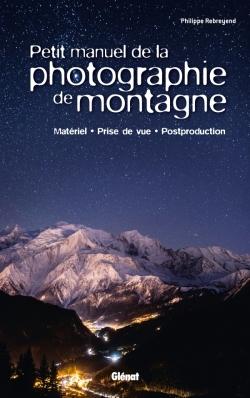 Petit manuel de la photographie de montagne