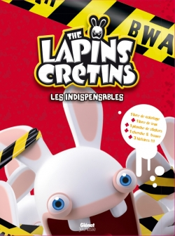 The Lapins crétins - Activités - Les indispensables