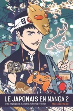 Le Japonais en Manga - Nouvelle édition - Tome 02