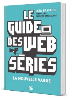 Le Guide des Webséries
