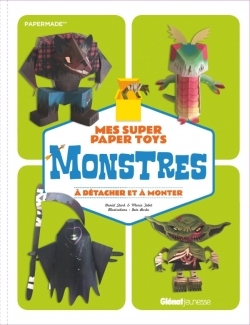 Mes super Paper Toys monstres