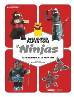 Mes super Paper Toys Ninjas