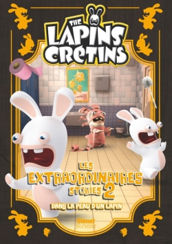 The Lapins crétins -  Les extraordinaires stories - Tome 02