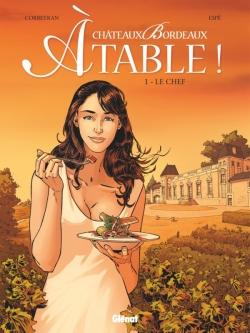 Châteaux Bordeaux À table ! - Tome 01