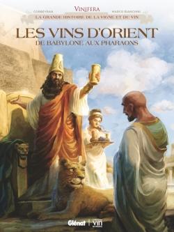 Vinifera - Les Vins d'Orient, de Babylone aux pharaons