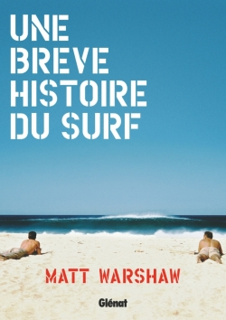 Une brève histoire du surf