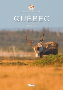 Québec - Les clés pour bien voyager