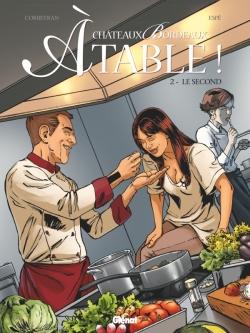 Châteaux Bordeaux À table ! - Tome 02