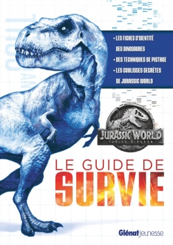 Jurassic World - Fallen Kingdom Le guide de survie