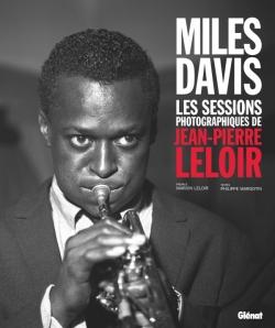 Miles Davis Les sessions photographiques de Jean-Pierre Leloir