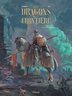 Les Dragons de la Frontière - Tome 01