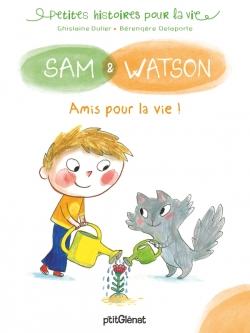 Sam et Watson amis pour la vie !