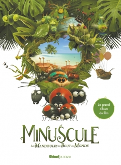 Minuscule 2 - Le Grand album du film