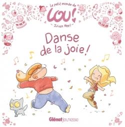 Le petit monde de Lou - Danse de la joie !