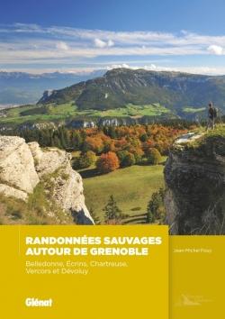 Randonnées sauvages autour de Grenoble (2e ed)