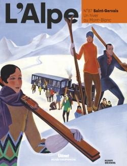L'Alpe T87 - Saint-Gervais. Un hiver au Mont-Blanc
