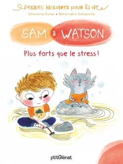 Sam & Watson plus forts que le stress !