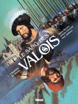 Le Sang des Valois - Tome 01