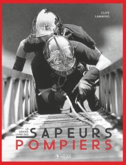Le Grand Livre des sapeurs pompiers