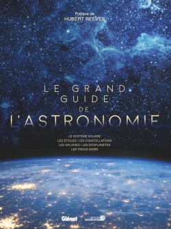 Le grand guide de l'Astronomie (5e ed)