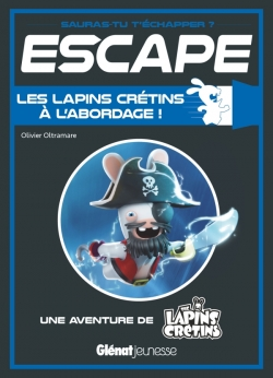 Escape ! Les Lapins Crétins à l'abordage
