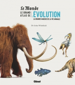 Le grand atlas de l'évolution animale