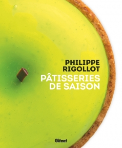 Philippe Rigollot - Pâtisseries de saison