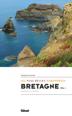 Bretagne, les plus belles randonnées vol.1