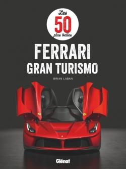 Les 50 plus belles Ferrari Gran Turismo