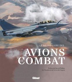 Le grand livre des avions de combat 2e édition