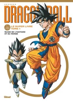 Dragon Ball - Le super livre - Tome 01